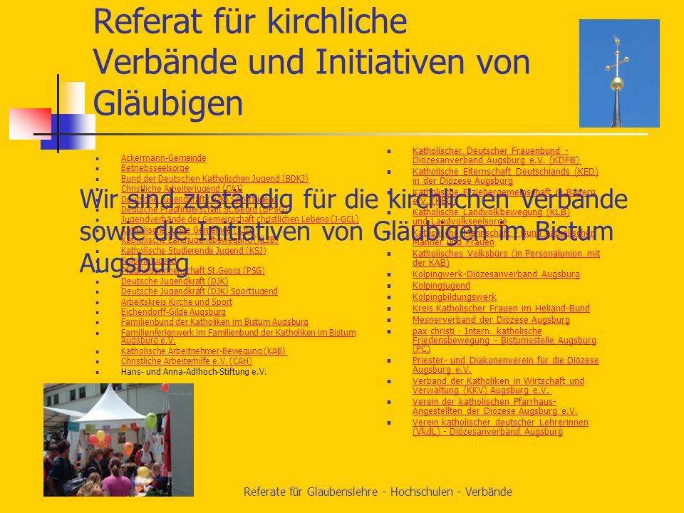 Referate für Glaubenslehre - Hochschulen - Verbände Referat für Hochschulen im Bistum Augsburg Wir sind zuständig für Fragen in Bezug auf Konkordat (S
