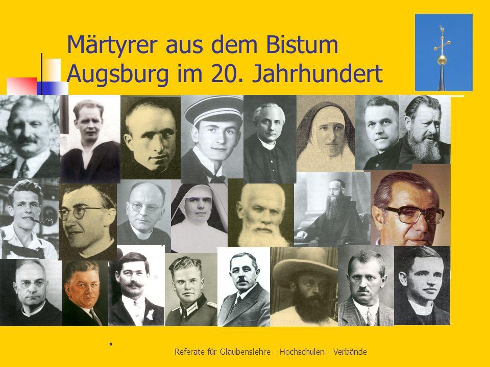 Referate für Glaubenslehre - Hochschulen - Verbände Märtyrer aus dem Bistum Augsburg im 20.