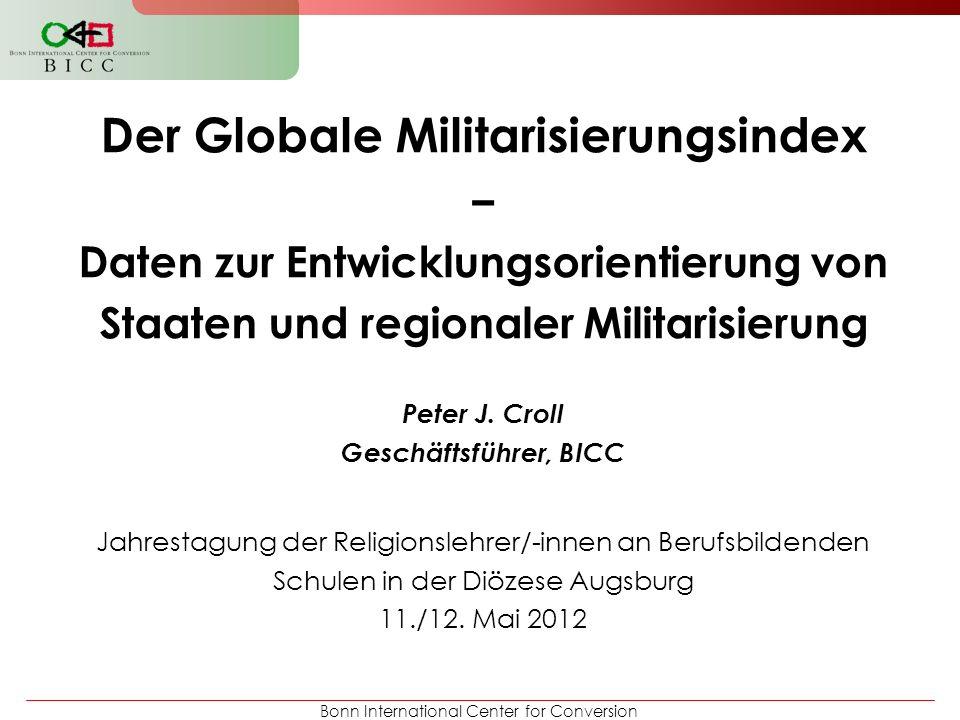 Bonn International Center for Conversion Beispiel hohe Militarisierung Beispiel Angola: Ranking Platz 31 im Jahr 2010, d.h.