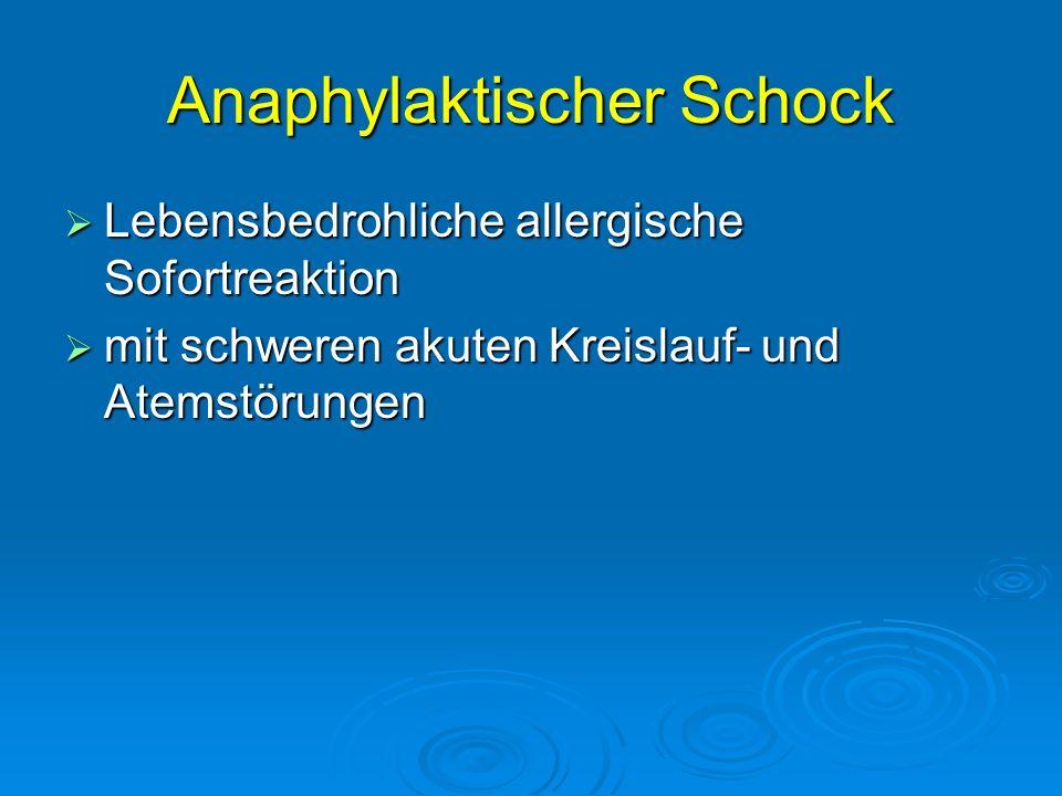 Anaphylaktischer Schock Lebensbedrohliche allergische Sofortreaktion Lebensbedrohliche allergische Sofortreaktion mit schweren akuten Kreislauf- und A