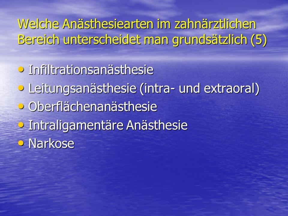 Welche Anästhesiearten im zahnärztlichen Bereich unterscheidet man grundsätzlich (5) Infiltrationsanästhesie Infiltrationsanästhesie Leitungsanästhesi
