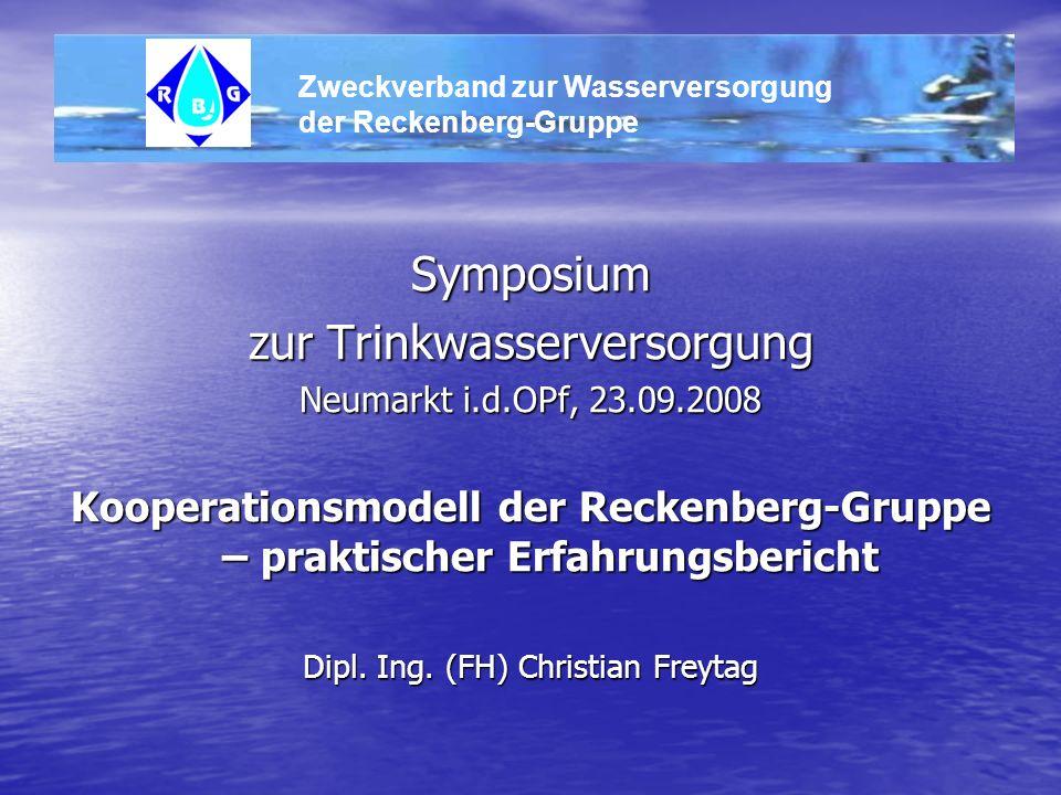 Symposium zur Trinkwasserversorgung Neumarkt i.d.OPf, 23.09.2008 Kooperationsmodell der Reckenberg-Gruppe – praktischer Erfahrungsbericht Dipl. Ing. (