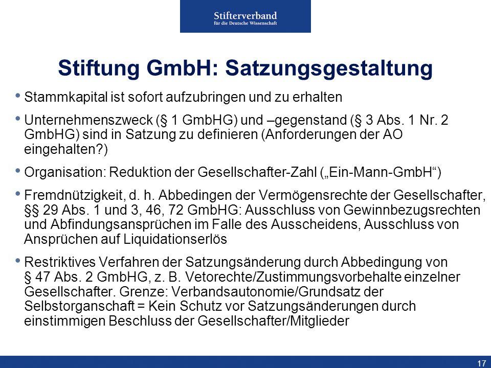 17 Stammkapital ist sofort aufzubringen und zu erhalten Unternehmenszweck (§ 1 GmbHG) und –gegenstand (§ 3 Abs. 1 Nr. 2 GmbHG) sind in Satzung zu defi