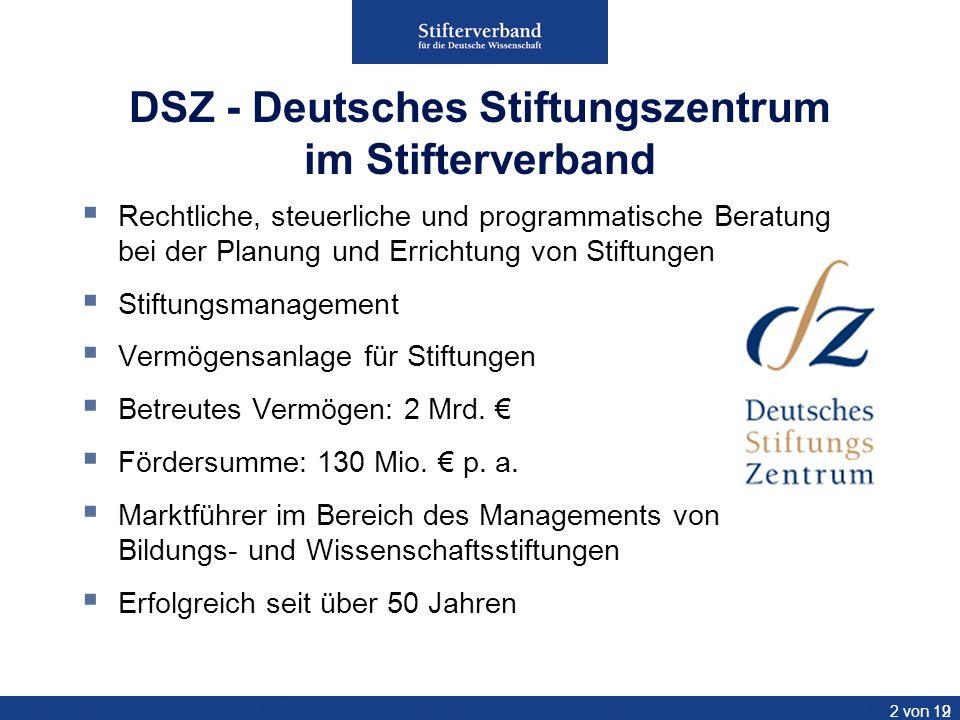 2 DSZ - Deutsches Stiftungszentrum im Stifterverband Rechtliche, steuerliche und programmatische Beratung bei der Planung und Errichtung von Stiftunge