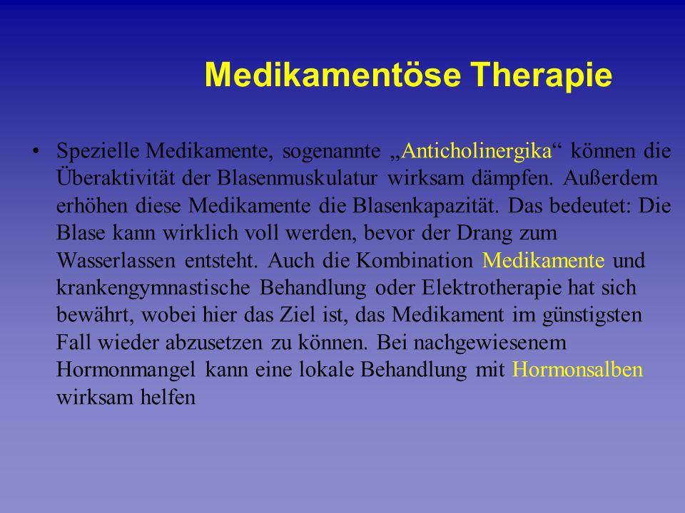Spezielle Medikamente, sogenannte Anticholinergika können die Überaktivität der Blasenmuskulatur wirksam dämpfen. Außerdem erhöhen diese Medikamente d
