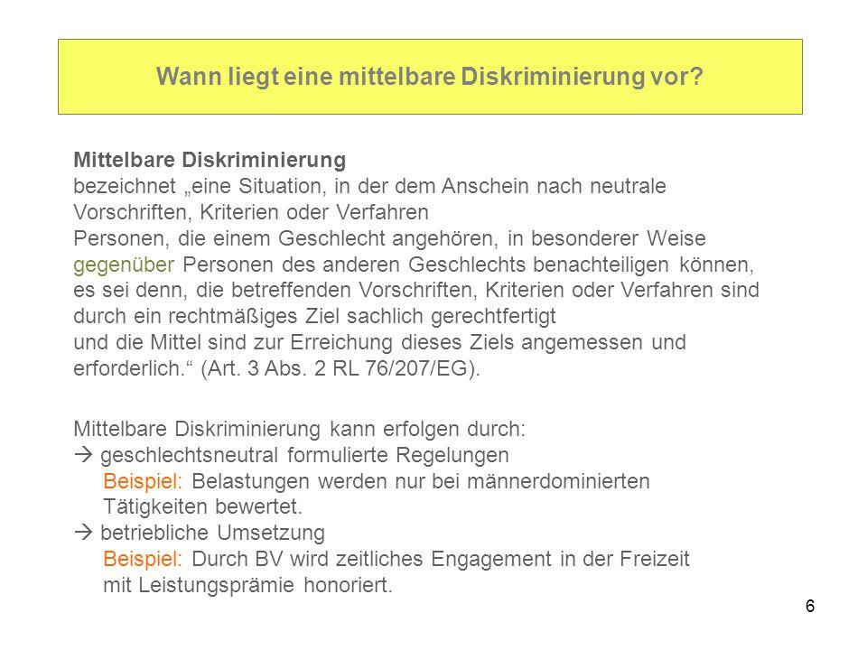 7 Diskriminierung durch Arbeitsbewertung Mittelbare Diskriminierung kann bei der Bewertung der Arbeit erfolgen.