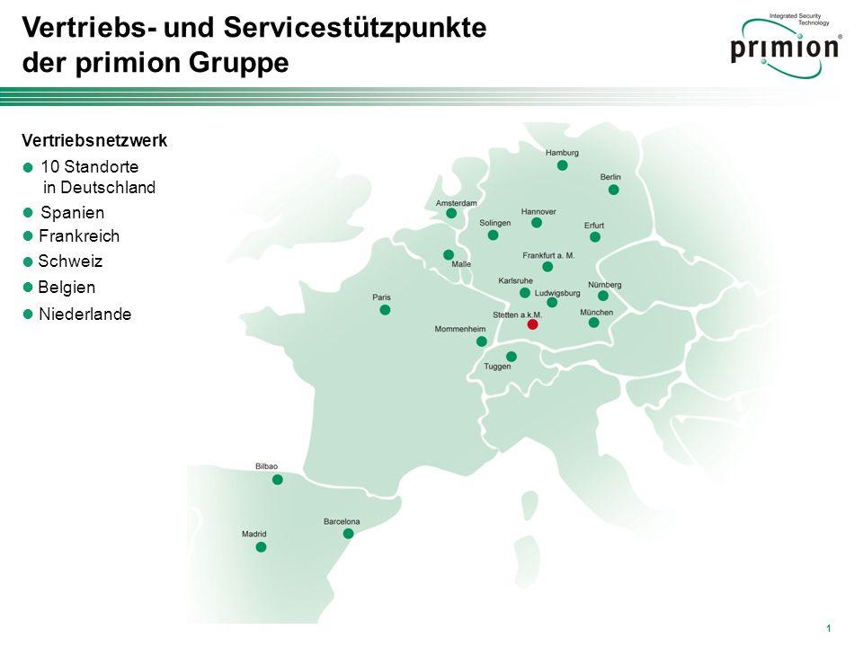 1 Vertriebs- und Servicestützpunkte der primion Gruppe Vertriebsnetzwerk 10 Standorte in Deutschland Spanien Frankreich Schweiz Belgien Niederlande