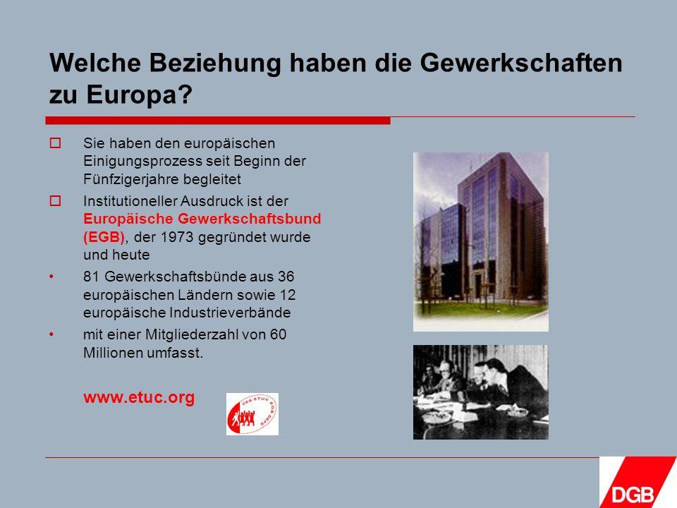 Welche Beziehung haben die Gewerkschaften zu Europa.