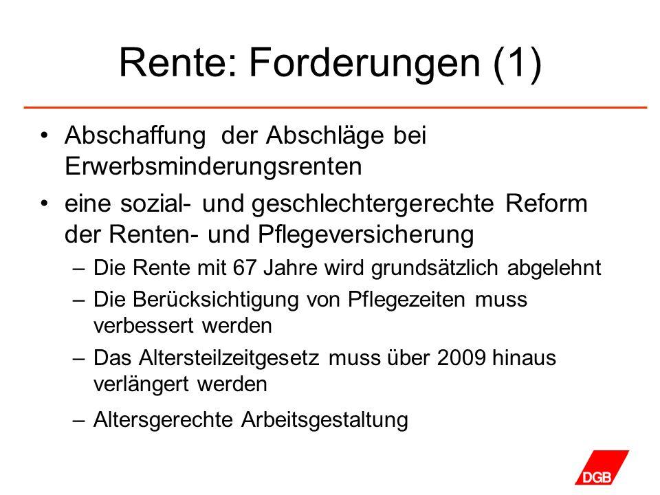 Rente: Forderungen (1) Abschaffung der Abschläge bei Erwerbsminderungsrenten eine sozial- und geschlechtergerechte Reform der Renten- und Pflegeversic