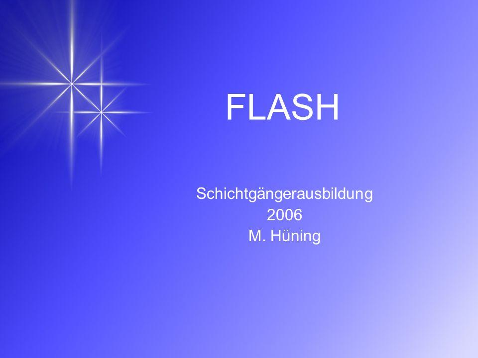 FLASH Schichtgängerausbildung 2006 M. Hüning