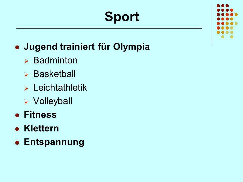 Sport Jugend trainiert für Olympia Badminton Basketball Leichtathletik Volleyball Fitness Klettern Entspannung