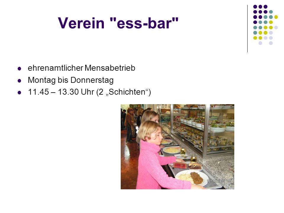 Verein ess-bar ehrenamtlicher Mensabetrieb Montag bis Donnerstag 11.45 – 13.30 Uhr (2 Schichten)