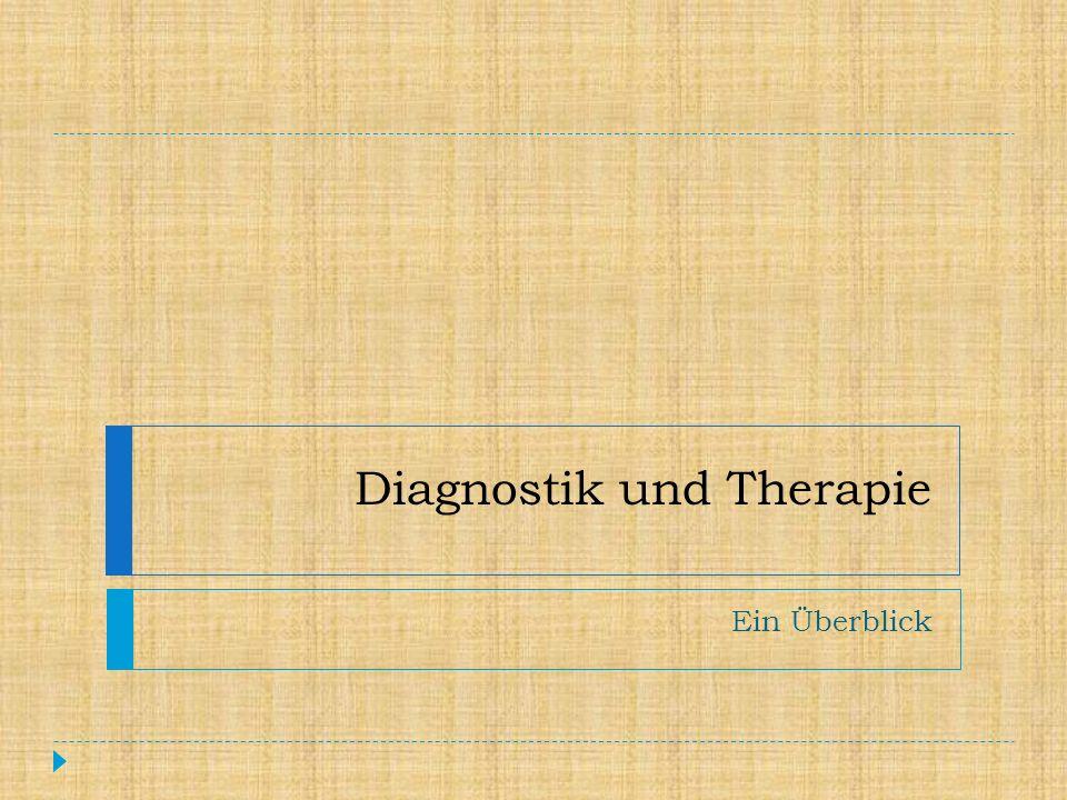 Diagnostik und Therapie Ein Überblick