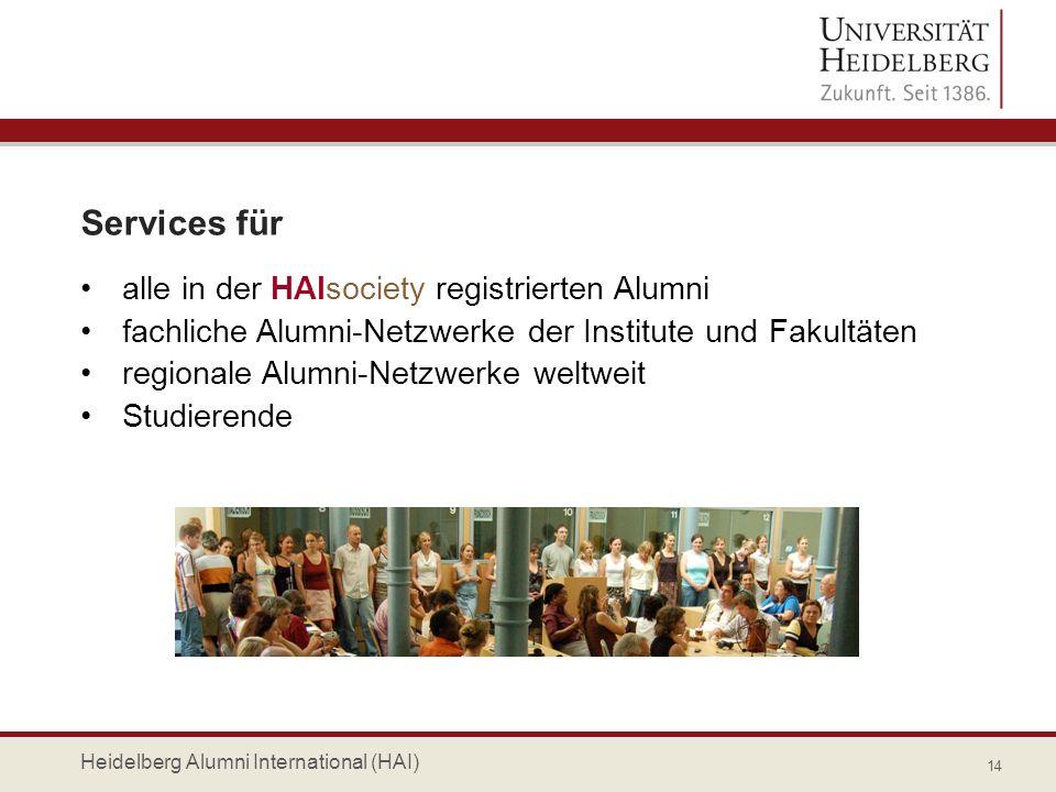 Services für alle in der HAIsociety registrierten Alumni fachliche Alumni-Netzwerke der Institute und Fakultäten regionale Alumni-Netzwerke weltweit S