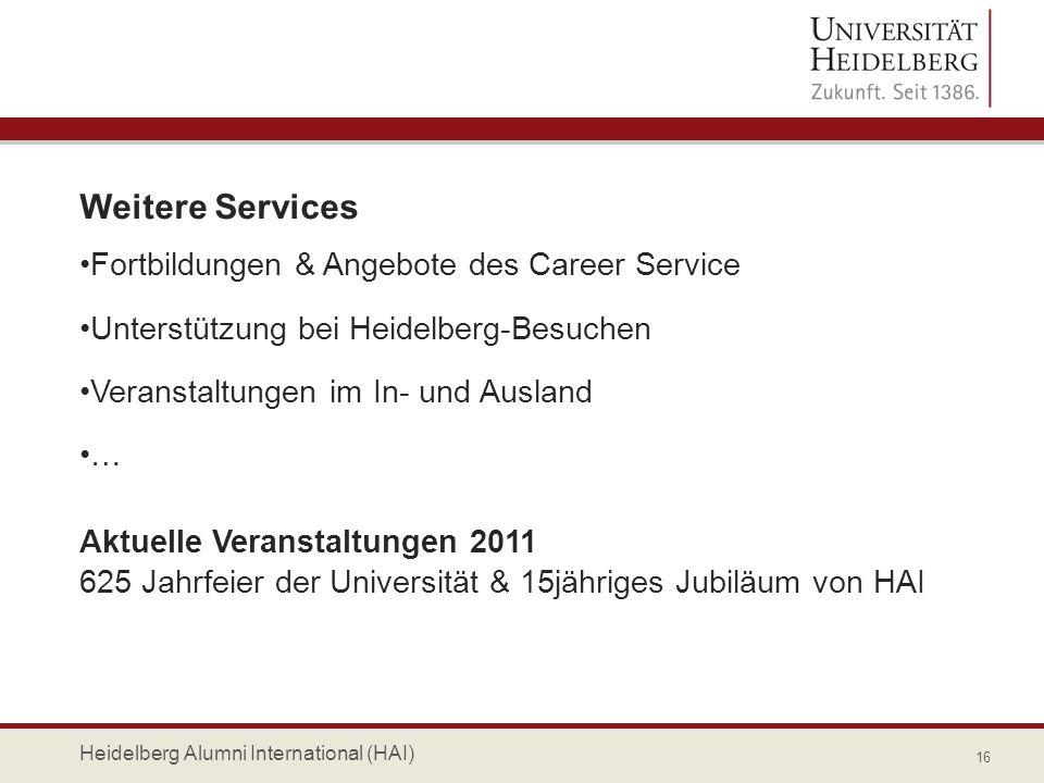 Weitere Services Fortbildungen & Angebote des Career Service Unterstützung bei Heidelberg-Besuchen Veranstaltungen im In- und Ausland … Aktuelle Veran