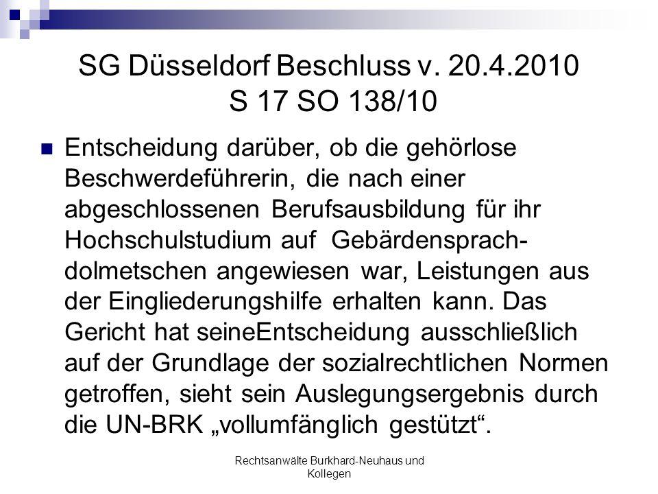 SG Düsseldorf Beschluss v. 20.4.2010 S 17 SO 138/10 Entscheidung darüber, ob die gehörlose Beschwerdeführerin, die nach einer abgeschlossenen Berufsau