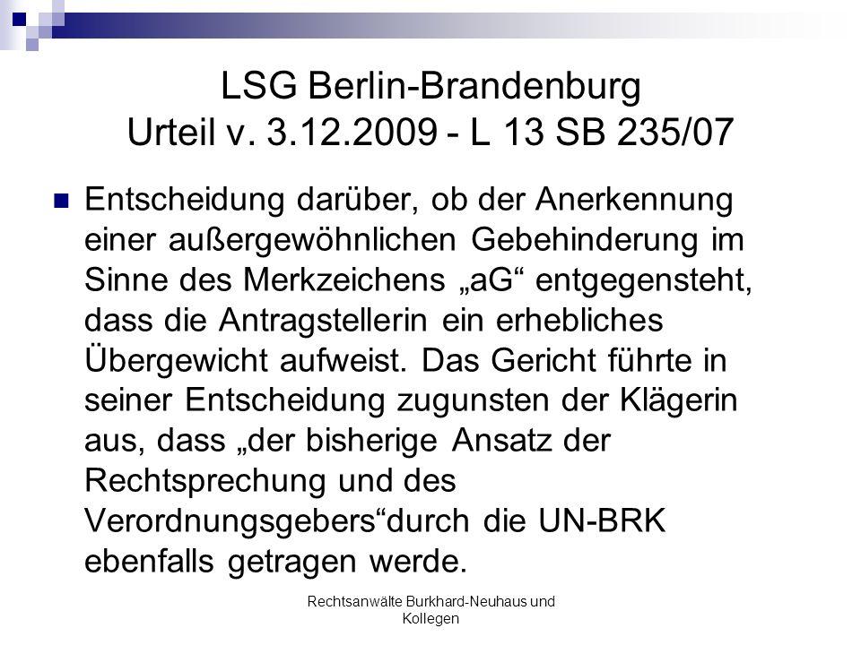 LSG Berlin-Brandenburg Urteil v. 3.12.2009 - L 13 SB 235/07 Entscheidung darüber, ob der Anerkennung einer außergewöhnlichen Gebehinderung im Sinne de