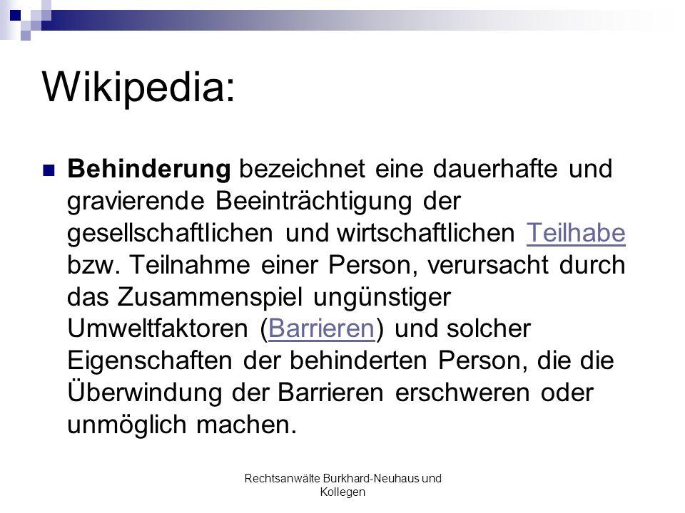 Wikipedia: Behinderung bezeichnet eine dauerhafte und gravierende Beeinträchtigung der gesellschaftlichen und wirtschaftlichen Teilhabe bzw. Teilnahme