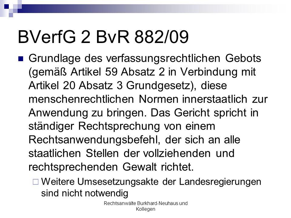 BVerfG 2 BvR 882/09 Grundlage des verfassungsrechtlichen Gebots (gemäß Artikel 59 Absatz 2 in Verbindung mit Artikel 20 Absatz 3 Grundgesetz), diese m