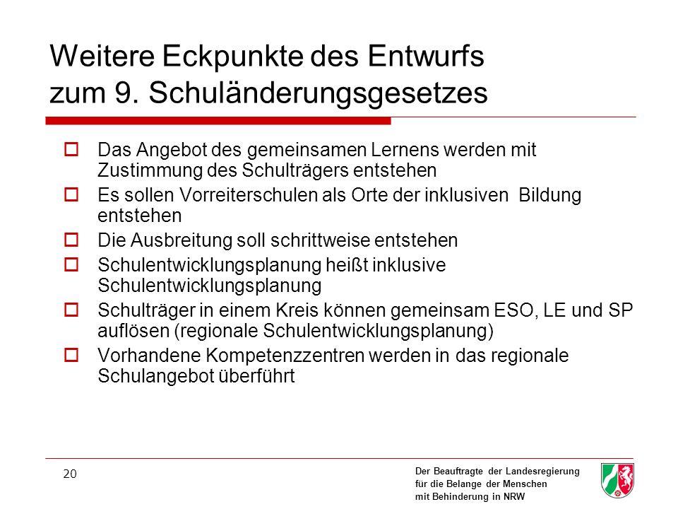 Der Beauftragte der Landesregierung für die Belange der Menschen mit Behinderung in NRW 20 Weitere Eckpunkte des Entwurfs zum 9.