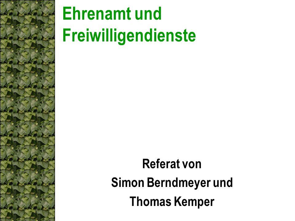 Ehrenamt und Freiwilligendienste Referat von Simon Berndmeyer und Thomas Kemper