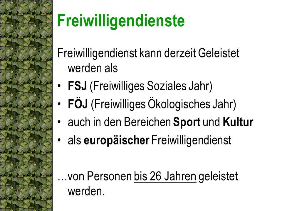 Freiwilligendienste Freiwilligendienst kann derzeit Geleistet werden als FSJ (Freiwilliges Soziales Jahr) FÖJ (Freiwilliges Ökologisches Jahr) auch in