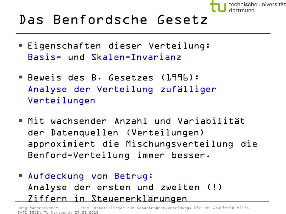 Jörg Rahnenführer Vom Lottomillionär zur Katastrophenvermeidung: Wie uns Statistik hilft DOTS 2012, TU Dortmund, 07.02.2012 Das Benfordsche Gesetz Eig