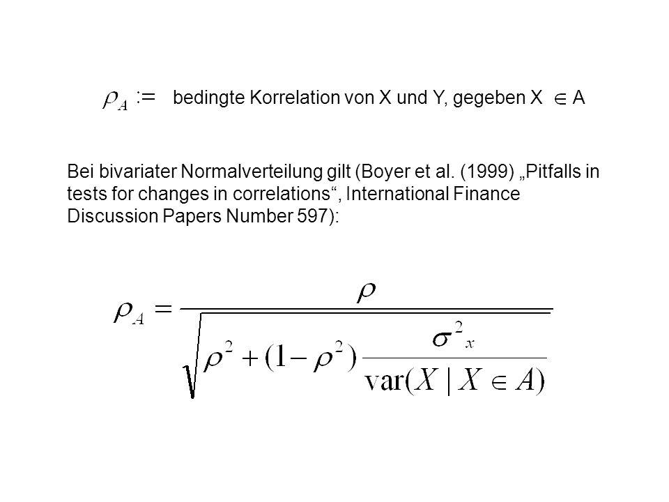 bedingte Korrelation von X und Y, gegeben XA Bei bivariater Normalverteilung gilt (Boyer et al. (1999) Pitfalls in tests for changes in correlations,