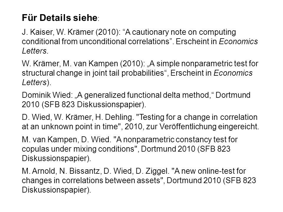 Für Details siehe : J. Kaiser, W. Krämer (2010): A cautionary note on computing conditional from unconditional correlations. Erscheint in Economics Le