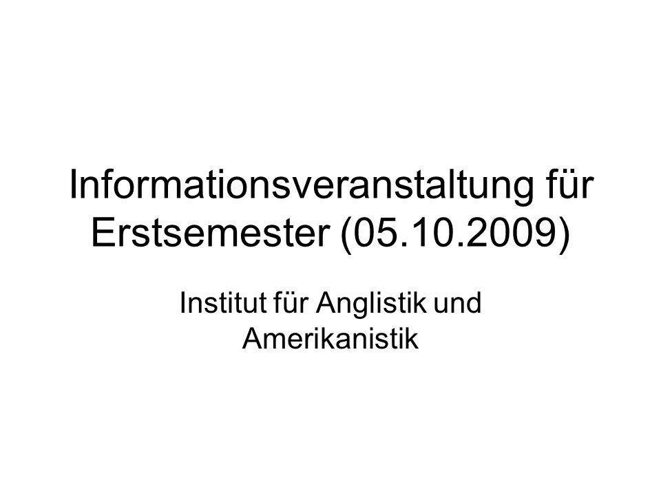 Informationsveranstaltung für Erstsemester (05.10.2009) Institut für Anglistik und Amerikanistik