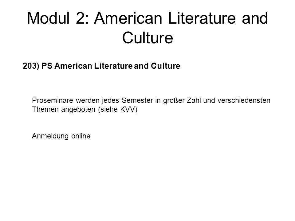 Modul 2: American Literature and Culture 203) PS American Literature and Culture Proseminare werden jedes Semester in großer Zahl und verschiedensten