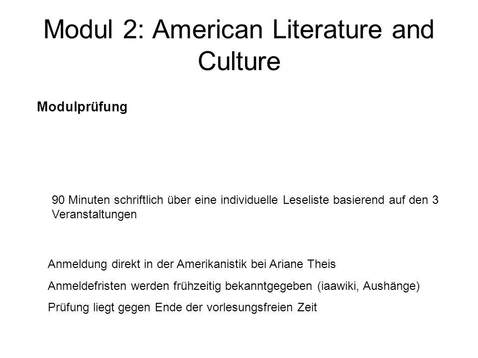 Modul 2: American Literature and Culture Modulprüfung 90 Minuten schriftlich über eine individuelle Leseliste basierend auf den 3 Veranstaltungen Anme