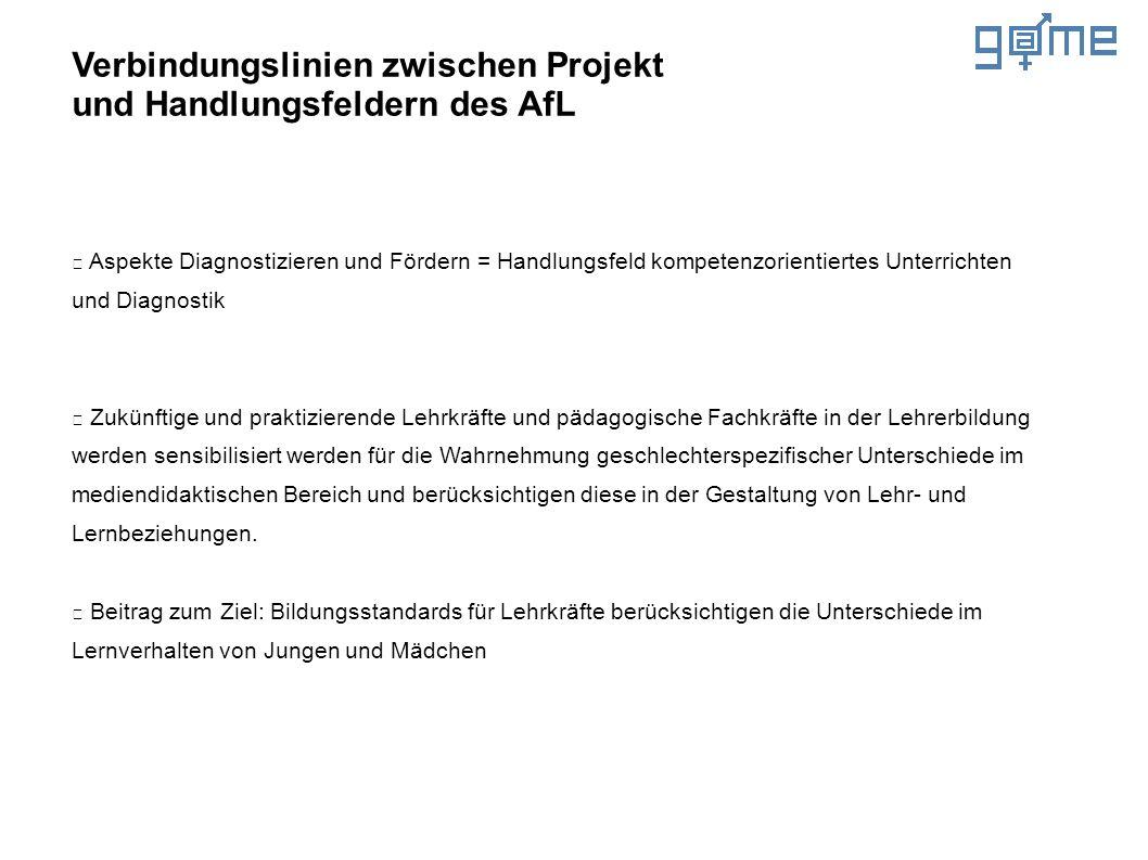 Verbindungslinien zwischen Projekt und Handlungsfeldern des AfL Aspekte Diagnostizieren und Fördern = Handlungsfeld kompetenzorientiertes Unterrichten