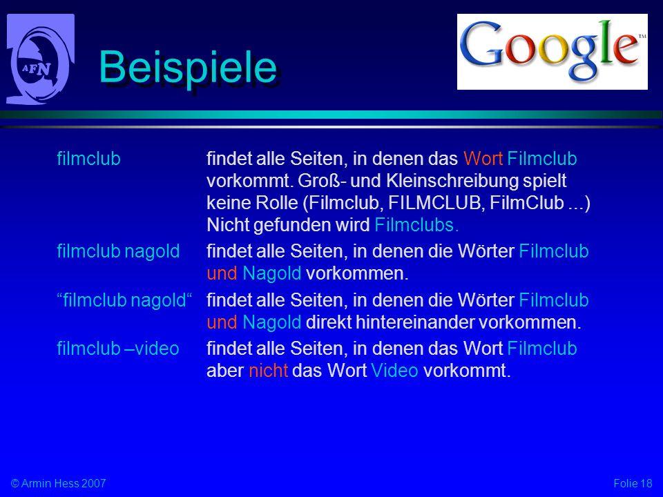 Folie 18© Armin Hess 2007 Beispiele filmclubfindet alle Seiten, in denen das Wort Filmclub vorkommt.