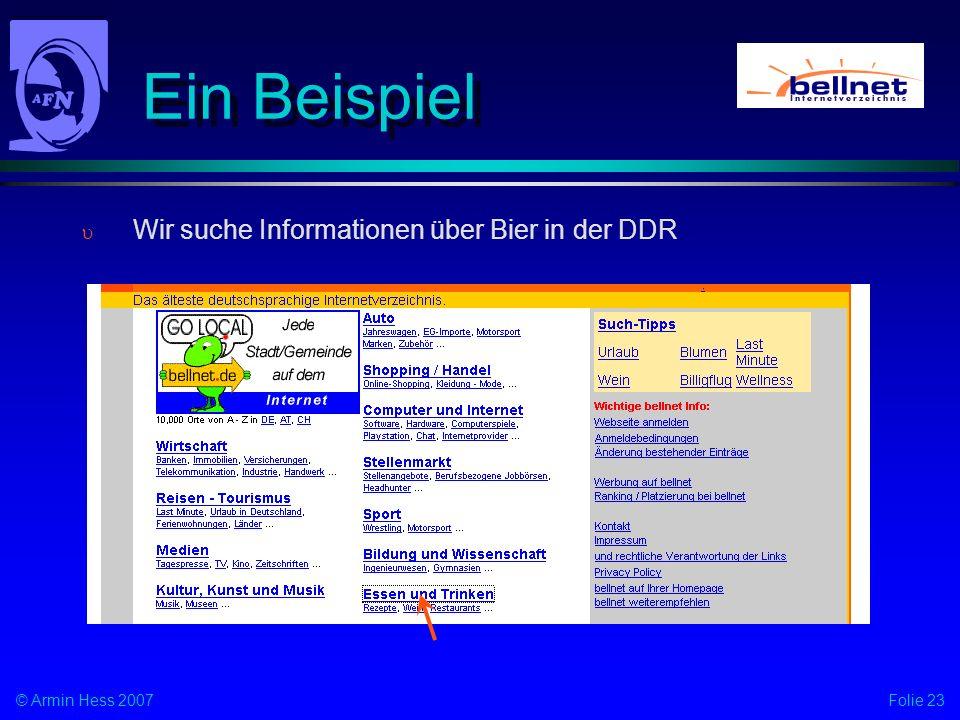 Folie 23© Armin Hess 2007 Ein Beispiel Wir suche Informationen über Bier in der DDR