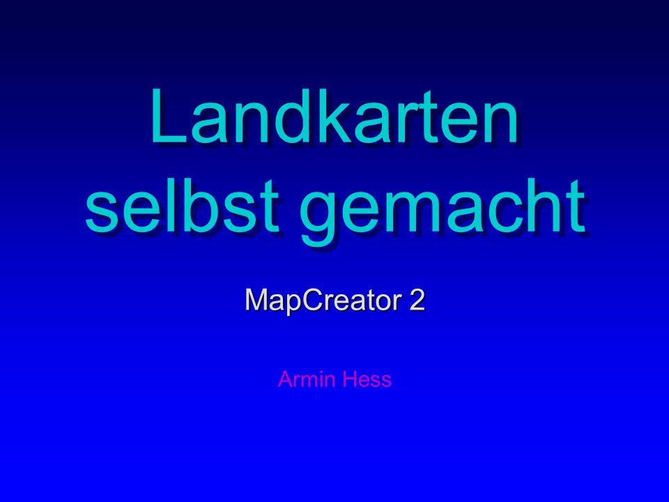 Landkarten selbst gemacht MapCreator 2 Armin Hess