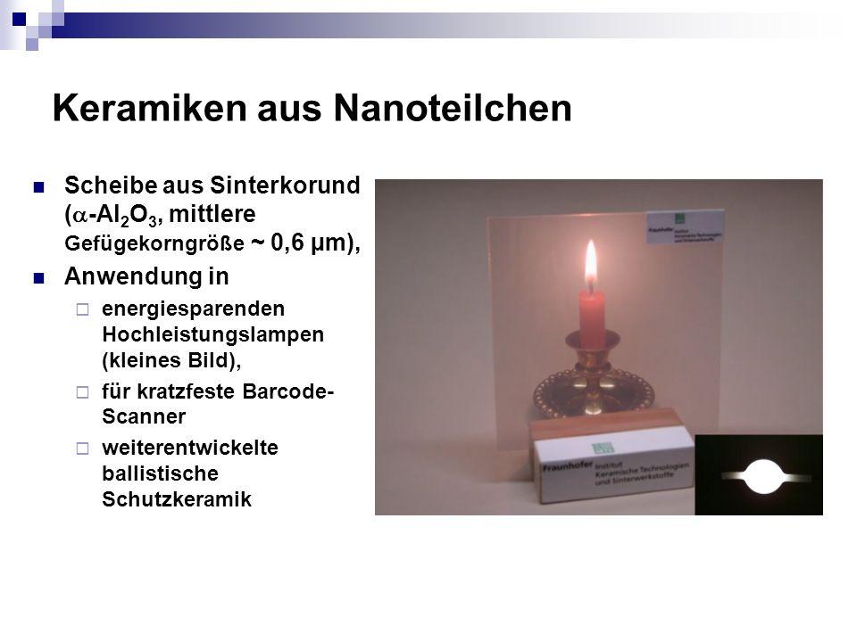 Keramiken aus Nanoteilchen Scheibe aus Sinterkorund ( -Al 2 O 3, mittlere Gefügekorngröße ~ 0,6 µm), Anwendung in energiesparenden Hochleistungslampen