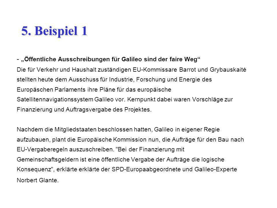 - Öffentliche Ausschreibungen für Galileo sind der faire Weg Die für Verkehr und Haushalt zuständigen EU-Kommissare Barrot und Grybauskaitė stellten h