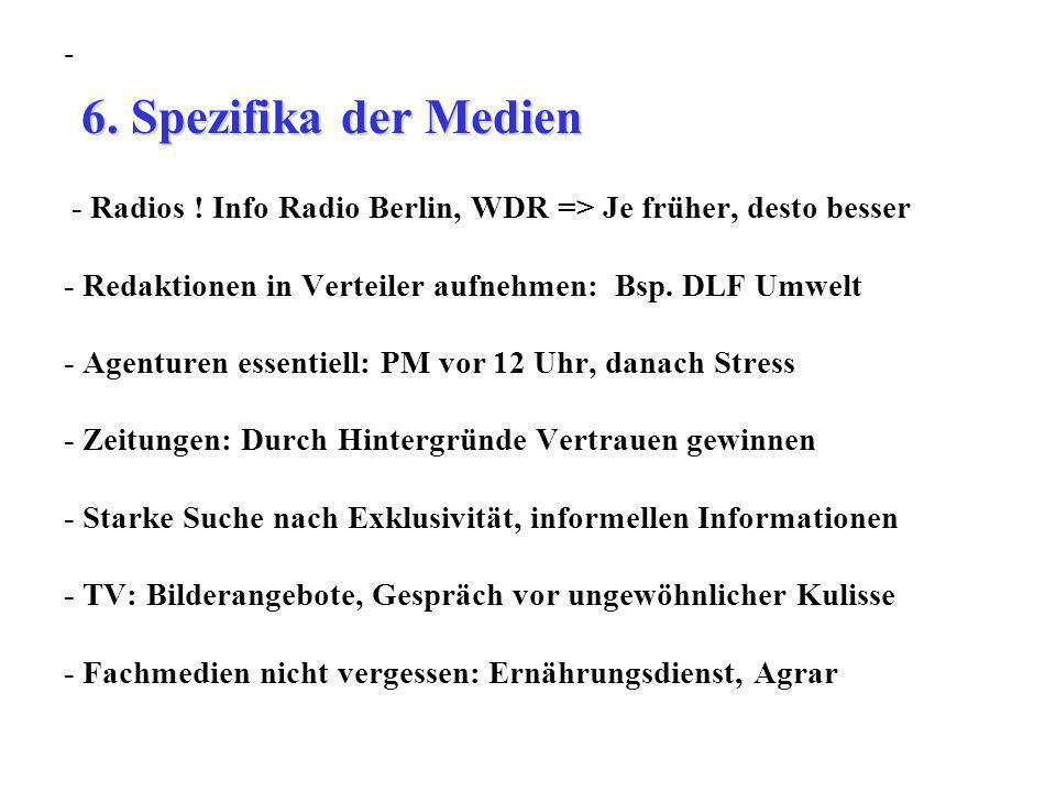 - - Radios ! Info Radio Berlin, WDR => Je früher, desto besser - Redaktionen in Verteiler aufnehmen: Bsp. DLF Umwelt - Agenturen essentiell: PM vor 12