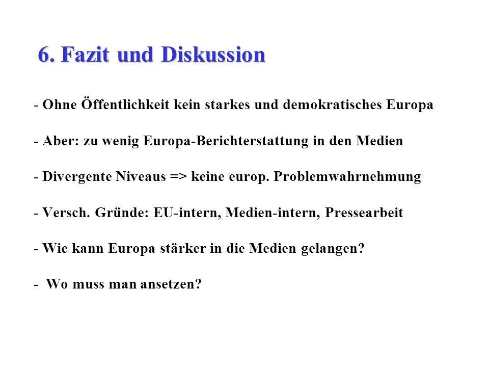 - Ohne Öffentlichkeit kein starkes und demokratisches Europa - Aber: zu wenig Europa-Berichterstattung in den Medien - Divergente Niveaus => keine eur
