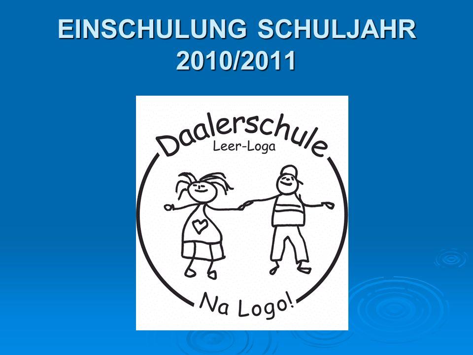 EINSCHULUNG SCHULJAHR 2010/2011