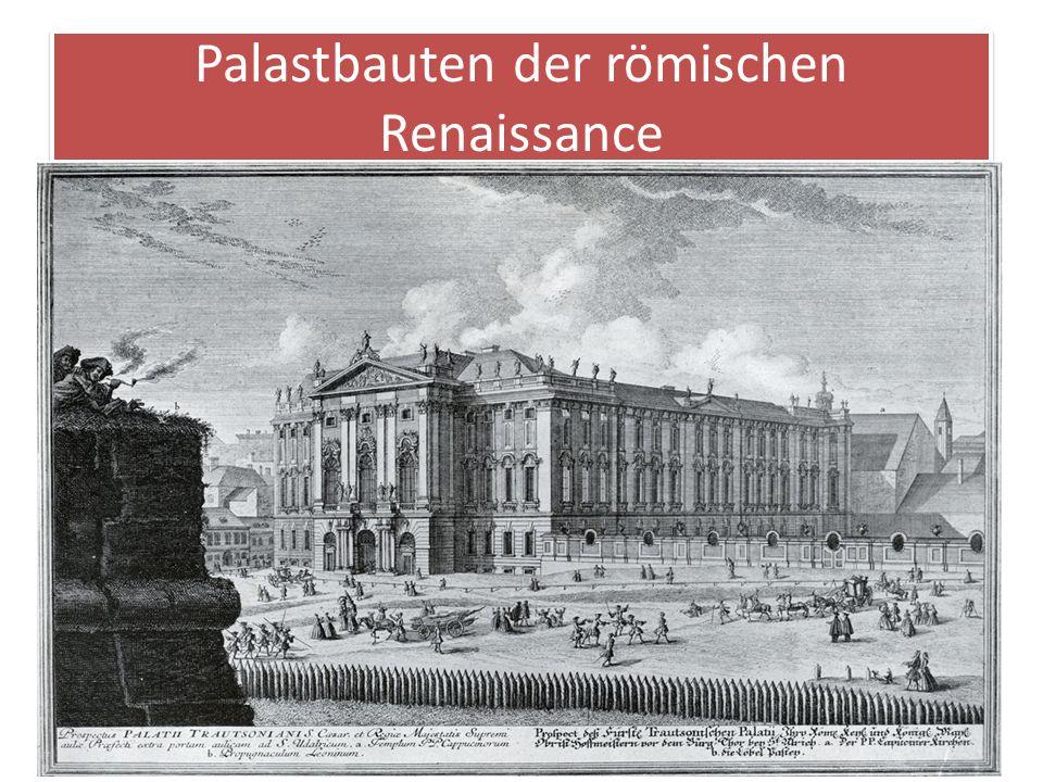 Palastbauten der römischen Renaissance Erst mit der Renaissance sind die städtischen Paläste zu einem zentralen Thema der europäischen Architektur gew