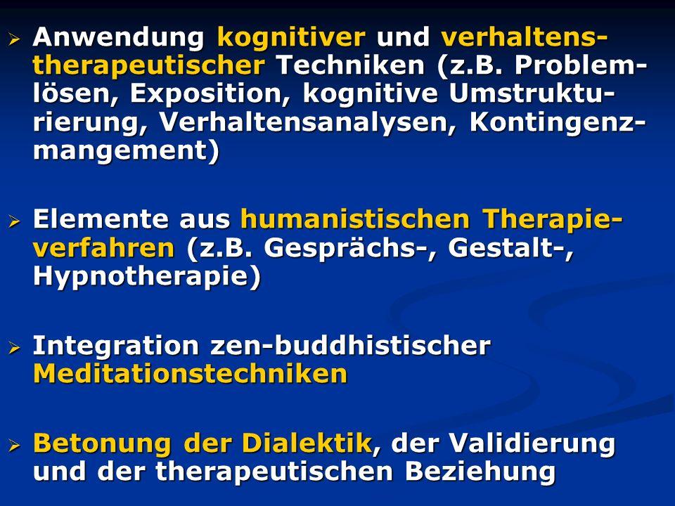 Anwendung kognitiver und verhaltens- therapeutischer Techniken (z.B. Problem- lösen, Exposition, kognitive Umstruktu- rierung, Verhaltensanalysen, Kon