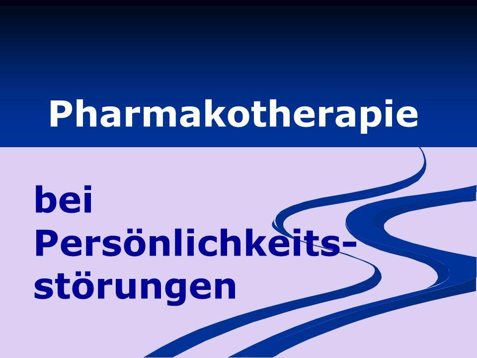 Pharmakotherapie bei Persönlichkeits- störungen