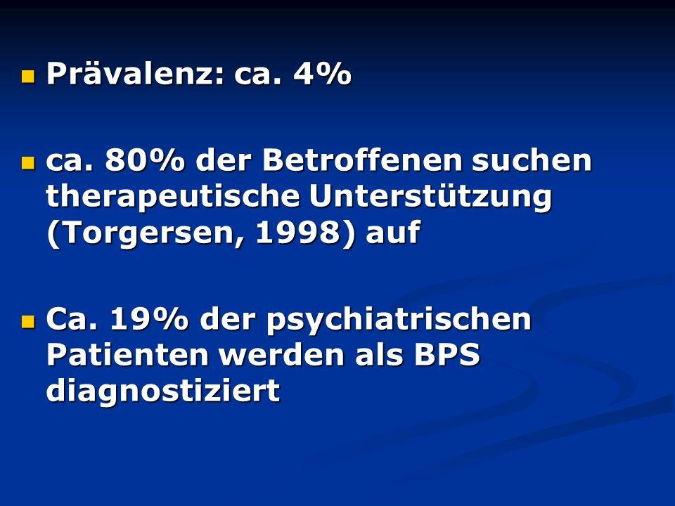 Prävalenz: ca. 4% Prävalenz: ca. 4% ca. 80% der Betroffenen suchen therapeutische Unterstützung (Torgersen, 1998) auf ca. 80% der Betroffenen suchen t