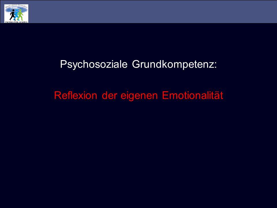 Psychosoziale Grundkompetenz: Reflexion der eigenen Emotionalität