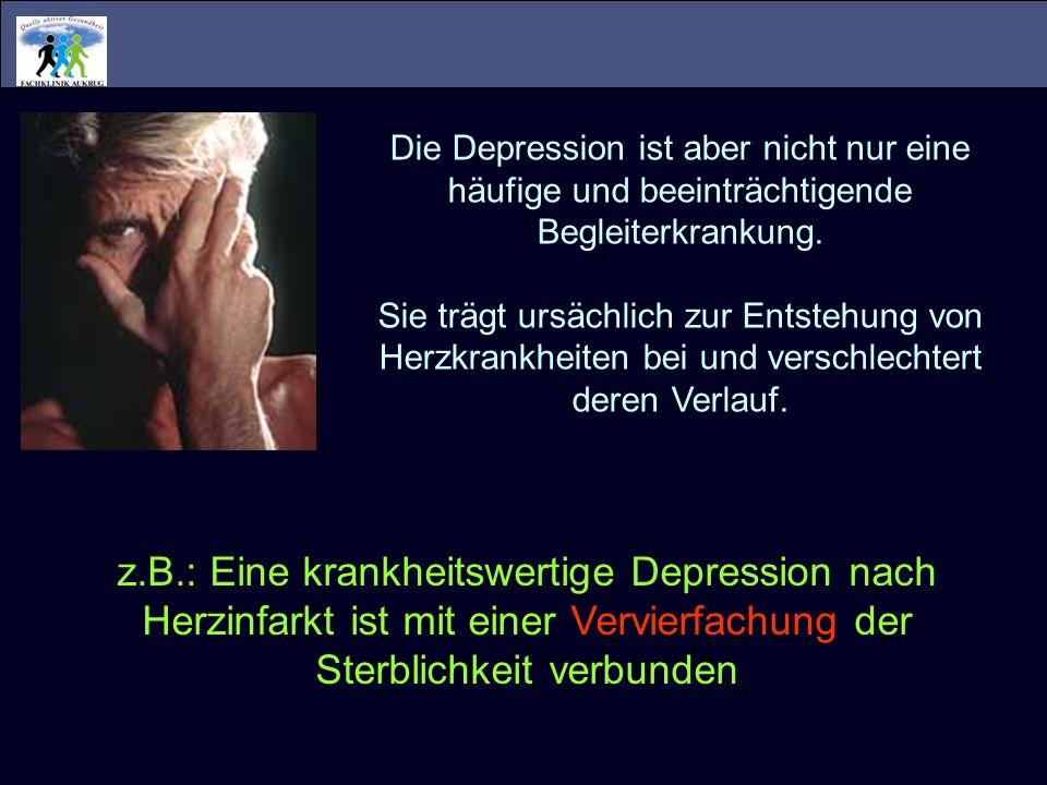Die Depression ist aber nicht nur eine häufige und beeinträchtigende Begleiterkrankung. Sie trägt ursächlich zur Entstehung von Herzkrankheiten bei un