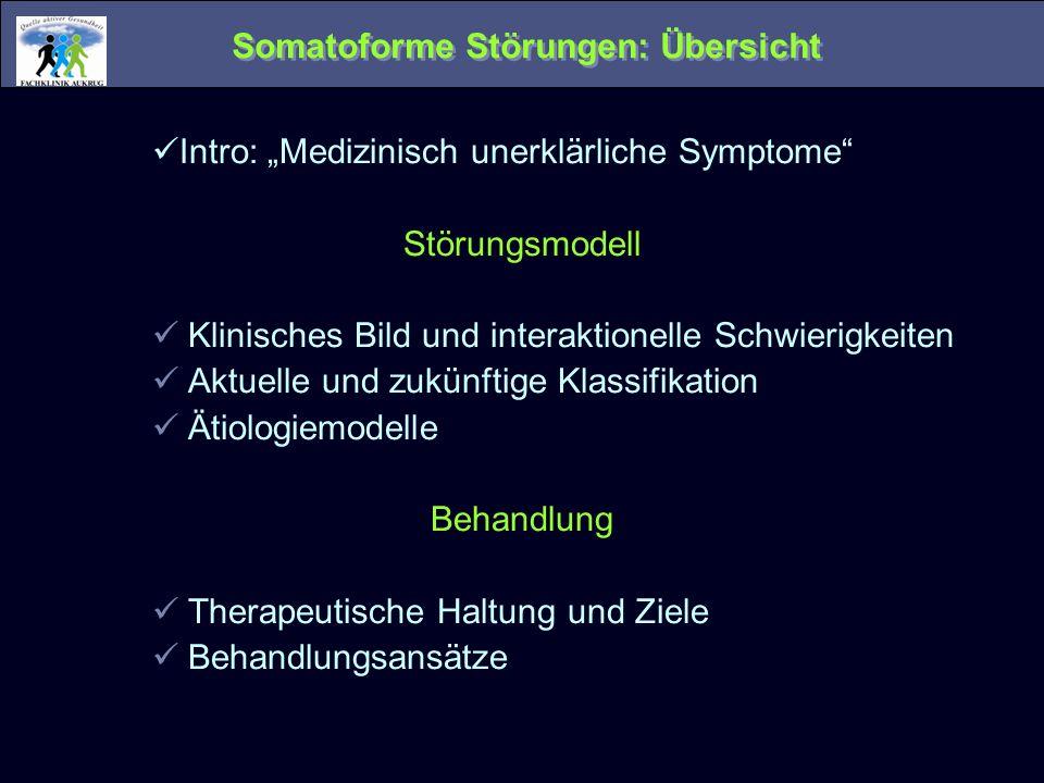 Alternative: Complex Somatic Symptom Disorder Drei Hauptkriterien: A: Körperliche Beschwerden Eines oder mehrere mit erheblicher Beeinträchtigung von Befinden und Alltagsbewältigung B: Ausgeprägte, beschwerdebezogene Gedanken / Gefühle / Verhalten Körperbezogene Ängste, überzogene Befürchtungen zur Bedrohlichkeit der Beschwerden, exzessiver Zeit- und Energieeinsatz (2 von 3) C: Chronifizierung > 6 Monate Symptomatik kann wechseln.