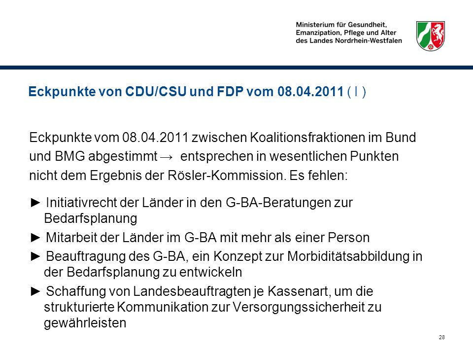 28 Eckpunkte von CDU/CSU und FDP vom 08.04.2011 ( I ) Eckpunkte vom 08.04.2011 zwischen Koalitionsfraktionen im Bund und BMG abgestimmt entsprechen in