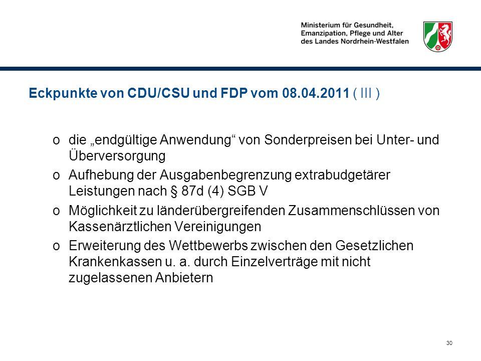 30 Eckpunkte von CDU/CSU und FDP vom 08.04.2011 ( III ) odie endgültige Anwendung von Sonderpreisen bei Unter- und Überversorgung oAufhebung der Ausga
